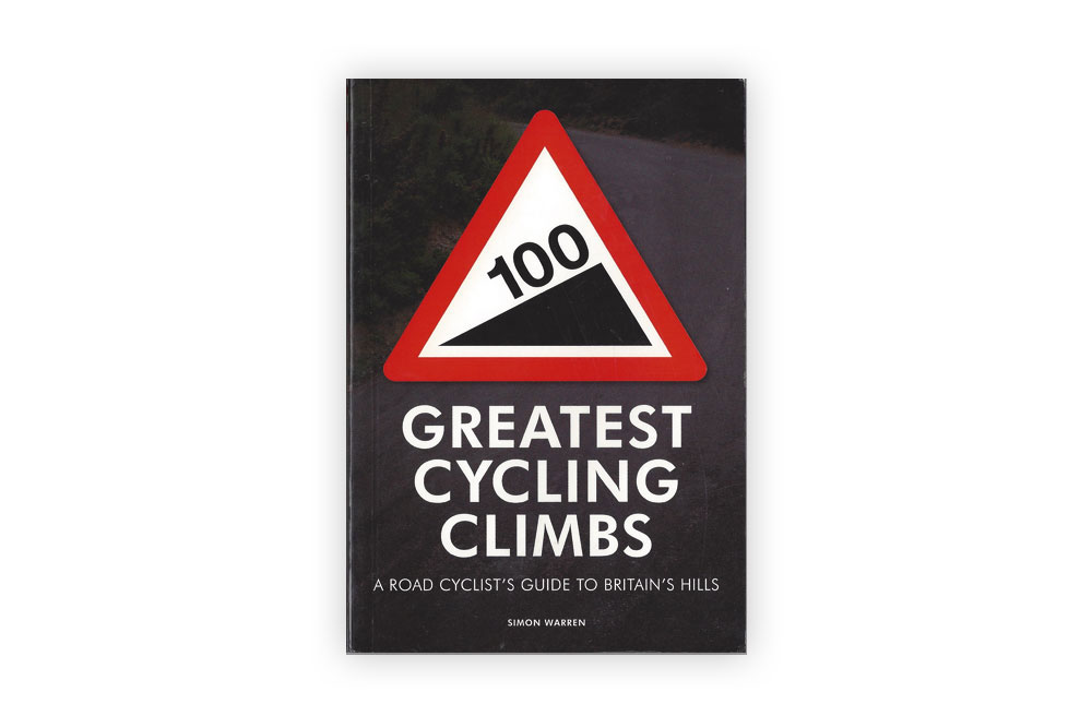 100 Greatest Cycling Climbs by Simon Warren