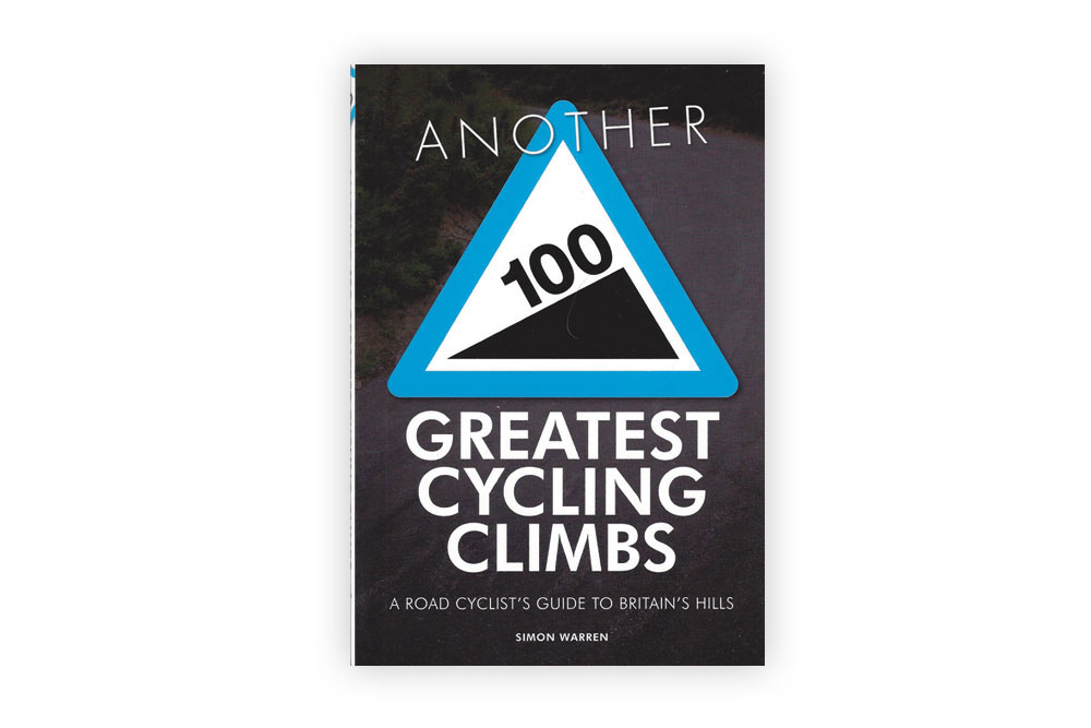 Another 100 Greatest Cycling Climbs by Simon Warren
