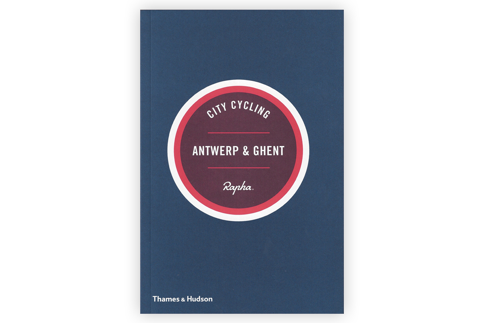 Rapha City Cycling Antwerp and Ghent Guide Book