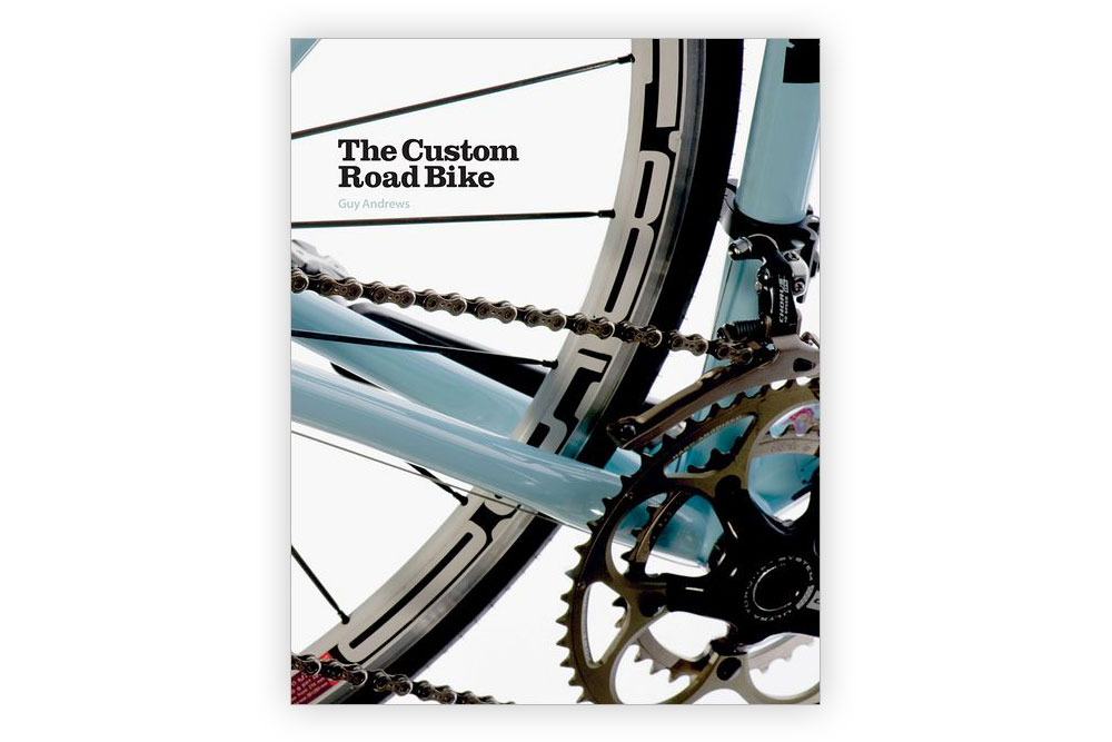 The Custom Road Bike – Guy Andrew