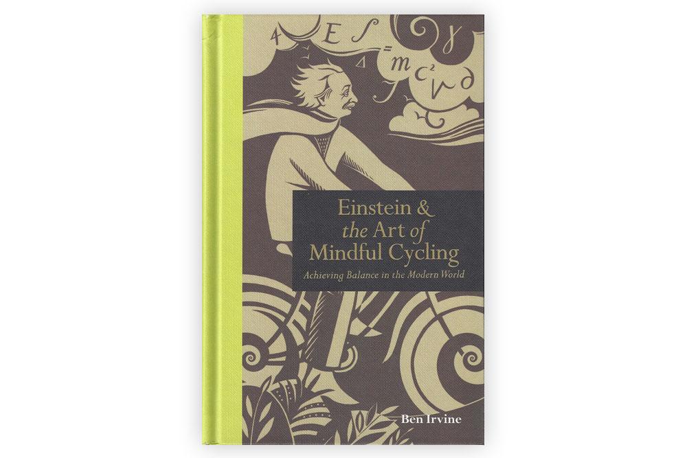 Einstein & the Art of Mindful Cycling – Ben Irvine