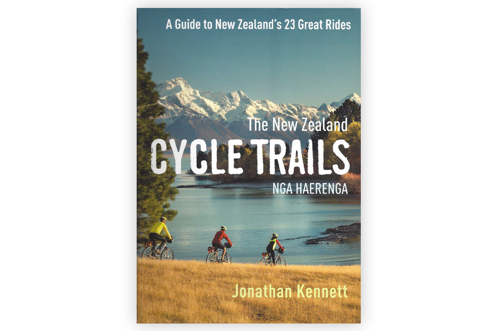 The New Zealand Cycle Trails – Jonathan Kennett