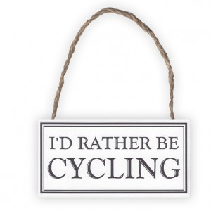 I'd Rather Be Cycling Wooden Bicycle Sign