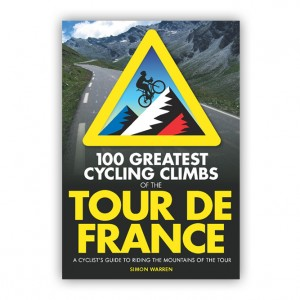 100 Greatest Cycling Climbs of the Tour de France - Simon Warren