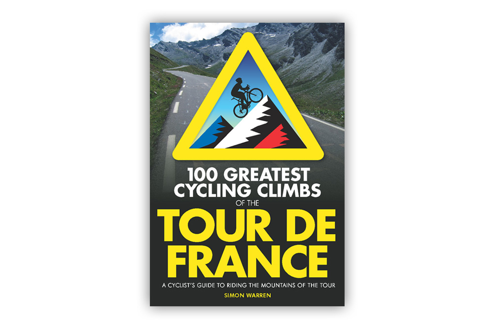 100 Greatest Cycling Climbs of the Tour de France – Simon Warren