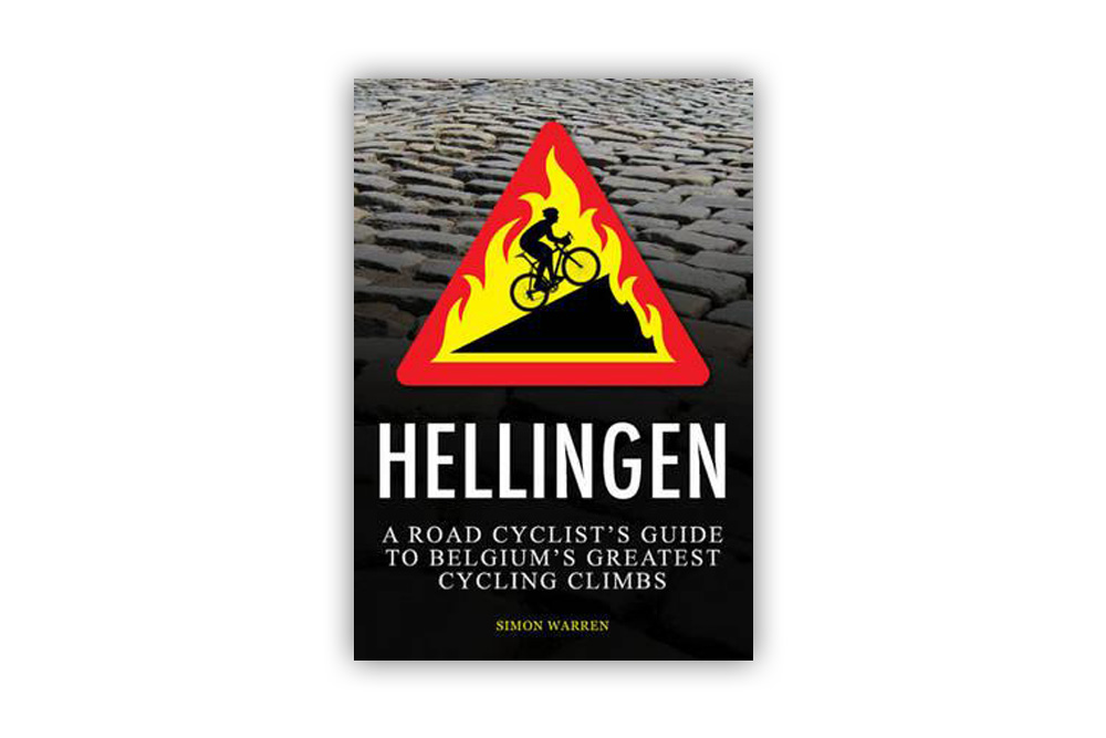 Hellingen Belgium's Greatest Cycling Climbs – Simon Warren