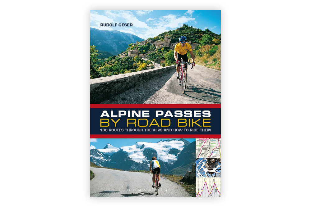 Alpine Passes by Road Bike – Rudolf Geser