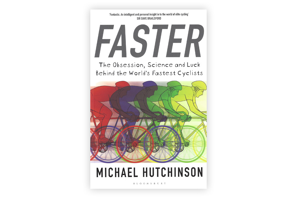 Faster – The Obsession, Science and Luck Behind the World's Fastest Cyclists