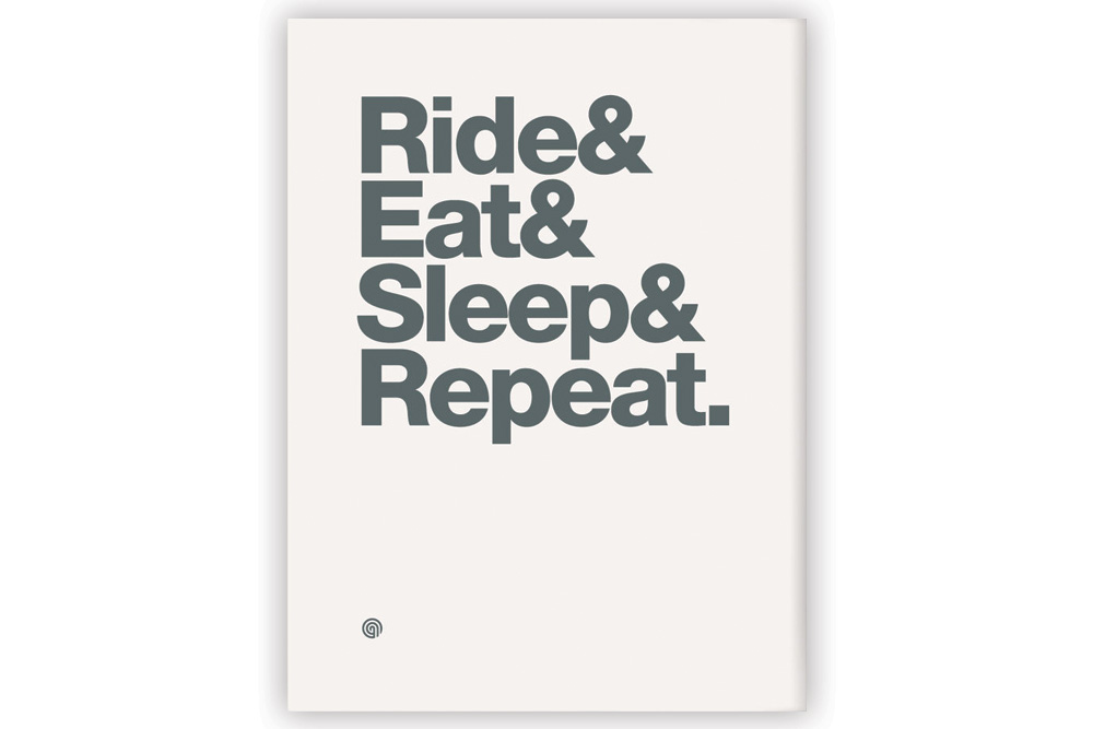 Ride & Eat & Sleep & Repeat Cycling Print by Anthony Oram