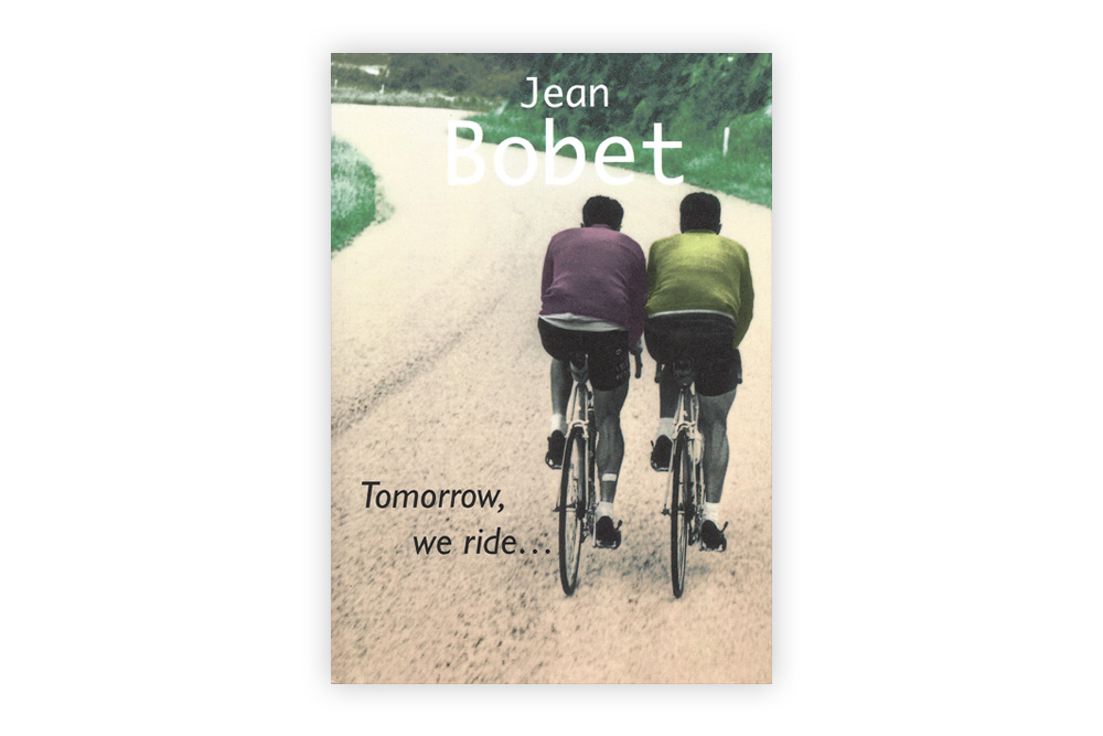 Tomorrow, We Ride – Jean Bobet