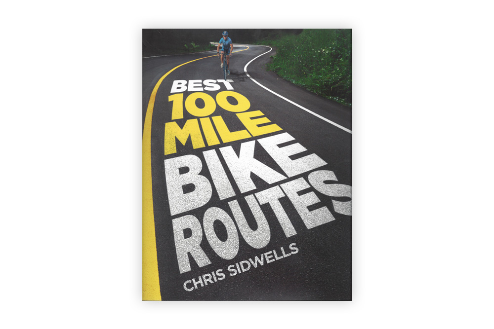 Best 100 Bike Routes – Chris Sidwells