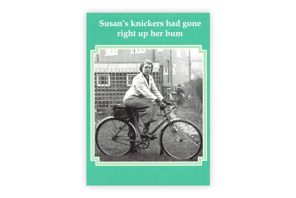 Right up her bum Bicycle Greeting Card