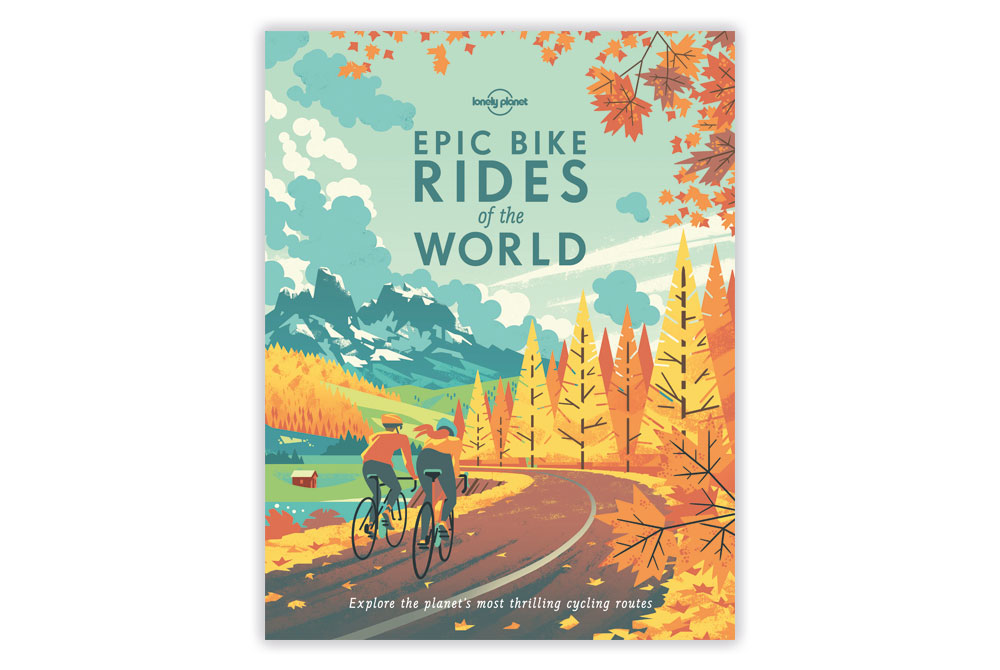 Epic Bike Rides of the World – Lonely Planet