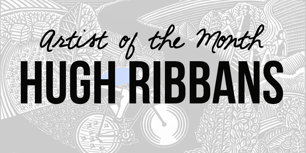 Artist of the Month - Hugh Ribbans