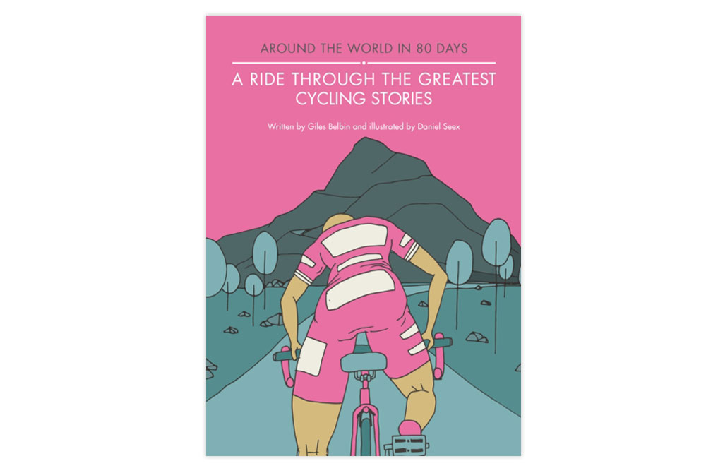A Ride Through the Greatest Cycling Stories – Giles Belbin