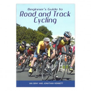 Beginners Guide to Road and Track Cycling - Ian Gray and Jonathan Kennett