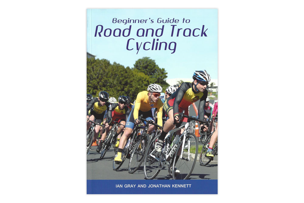 Beginners Guide to Road and Track Cycling – Ian Gray and Jonathan Kennett