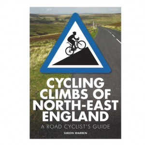 Cycling Climbs of North East England - Simon Warren