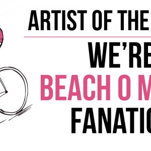Artist of the Month - Beach O Matic