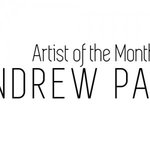 Artist of the Month - Andrew Pavitt