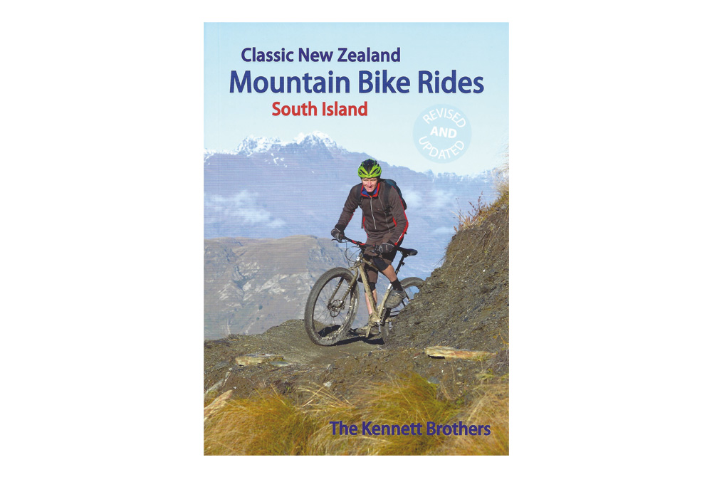 Classic New Zealand Mountain Bike Rides – South Island – The Kennett Brothers