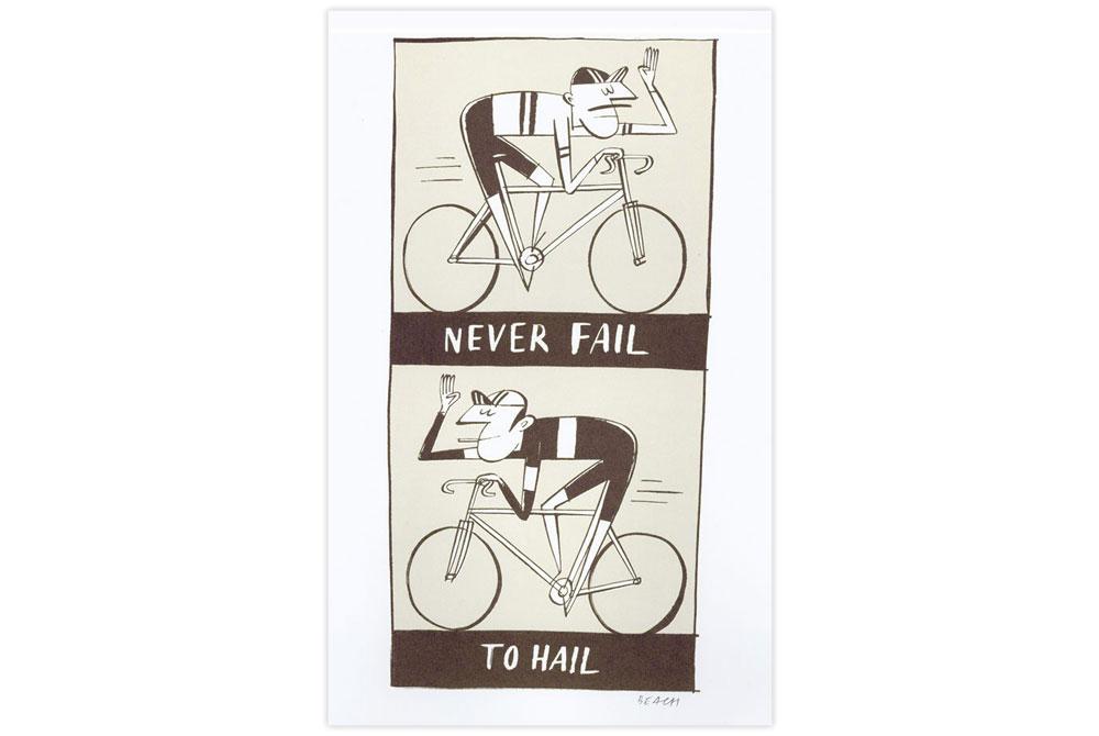 Never Fail To Hail Cycling Screen Print by Beach-O-Matic
