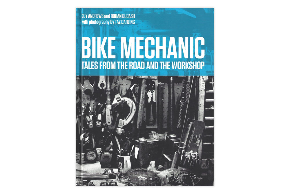 Bike Mechanic – Tales from the Road and the Workshop