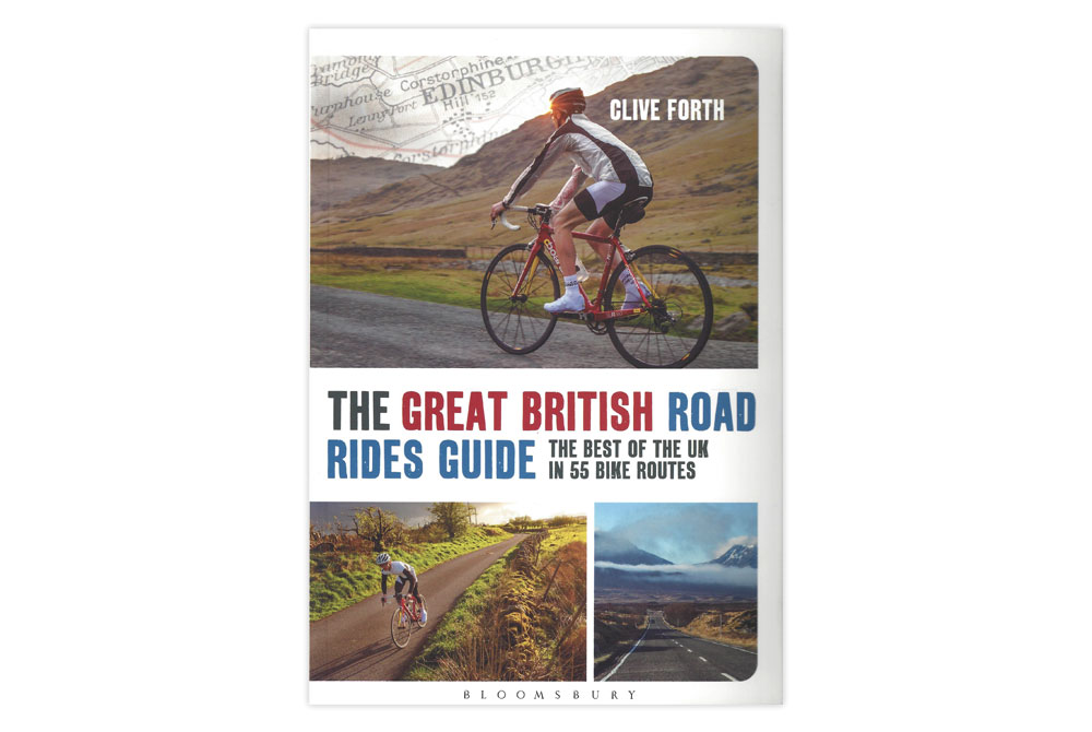 The Great British Road Rides – The Best of the UK in 55 Bike Routes