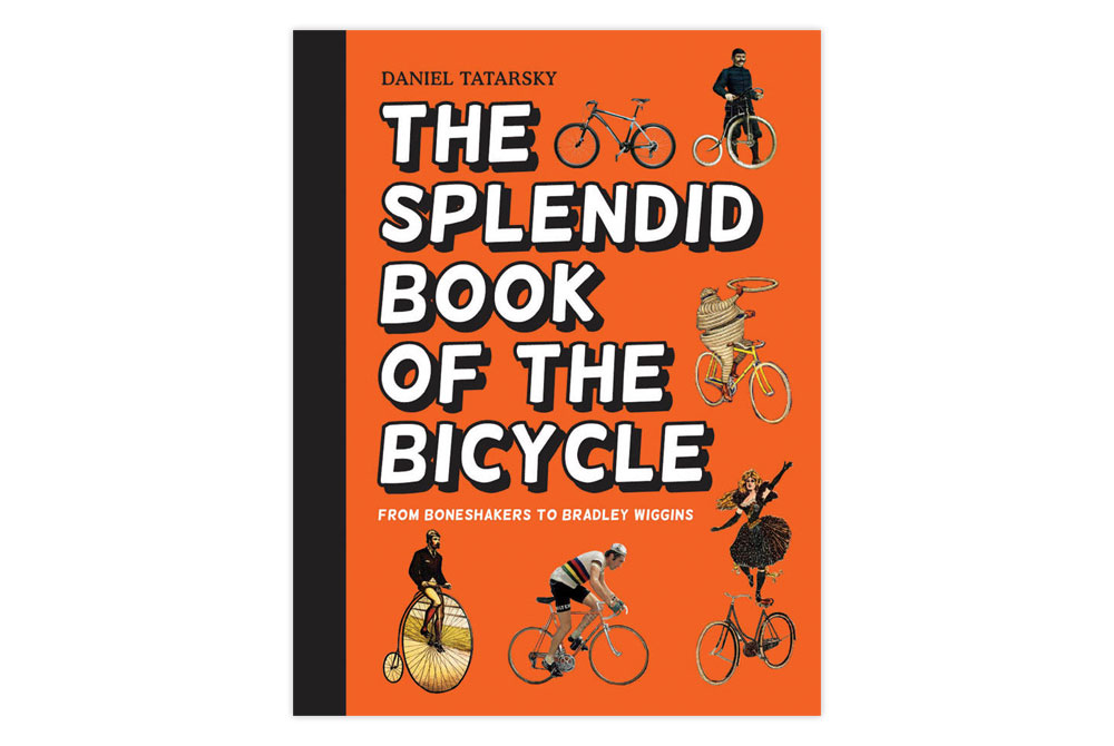 The Splendid Book of the Bicycle – From Boneshakers to Bradley Wiggins