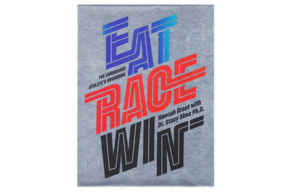 Eat, Race, Win by Hannah Grant with Dr. Stacy Sims