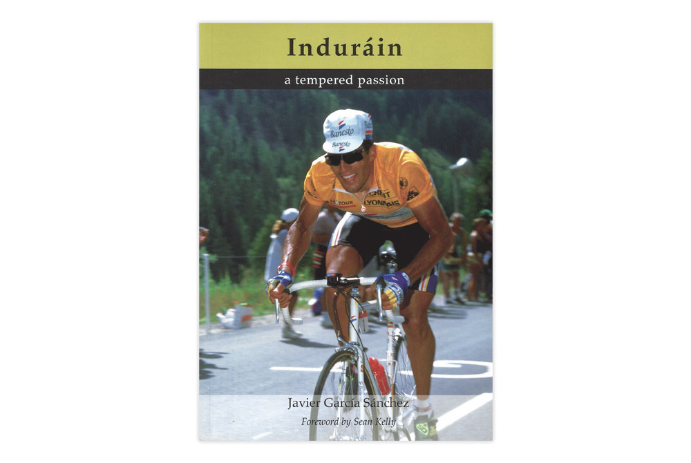 Indurain – a tempered passion – Javier Garcia Sanchez
