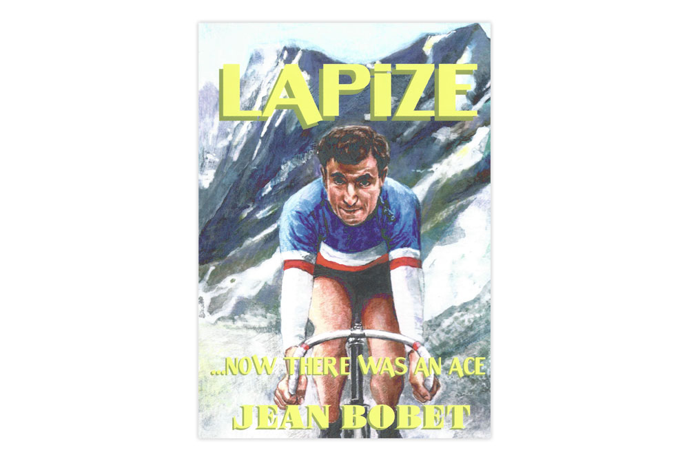 Lapize – Now there was an Ace – Jean Bobet