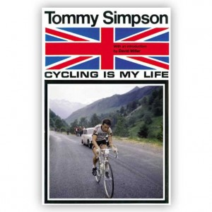 Cycling is My Life - Tommy Simpson