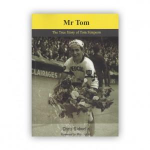 Mr Tom The True Story of Tom Simpson - Chris Sidwells
