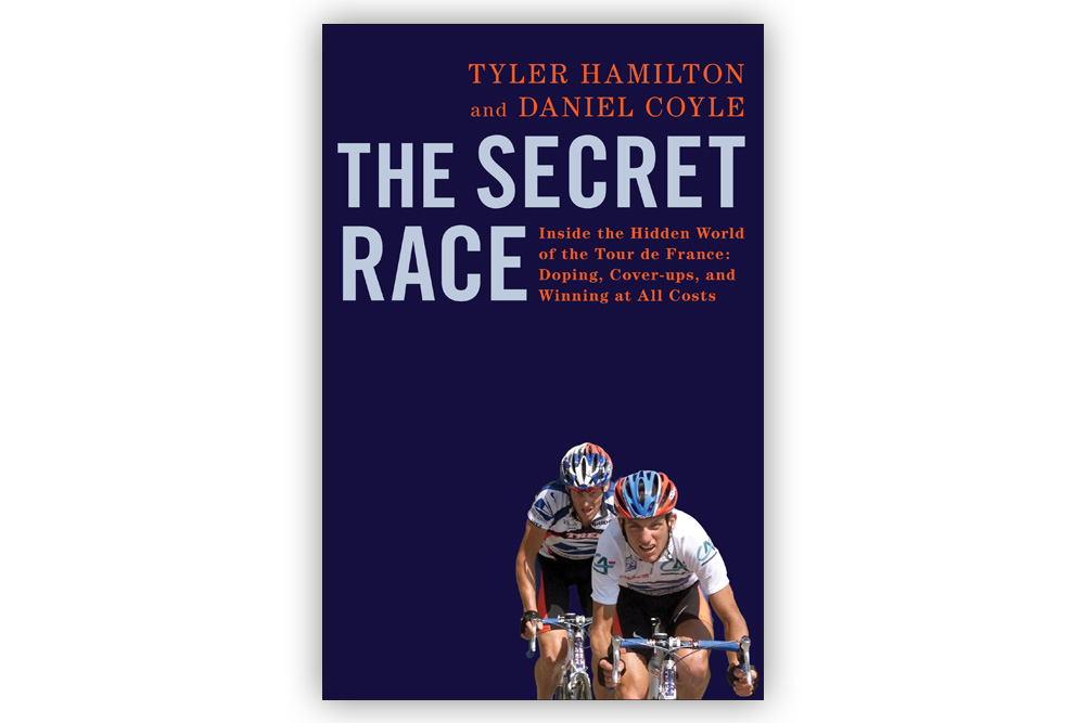 The Secret Race – Tyler Hamilton and Daniel Coyle