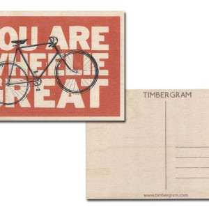 You Are Wheelie Great Timbergram Card